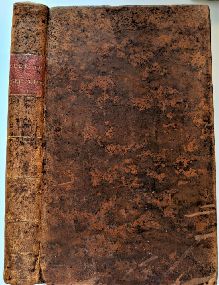 The Code of Agriculture: Including Observations on Gardens, Orchards, Woods, and Plantations. First American Edition with Notes. John Sinclair.