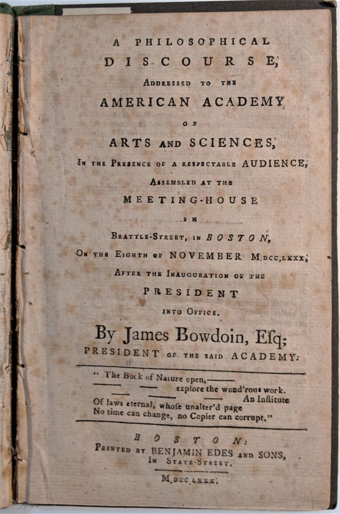 A Philosophical Discourse, Addressed to the American Academy of Arts and Sciences . . . On the Eighth of November Mdcclxxx. James Bowdoin.