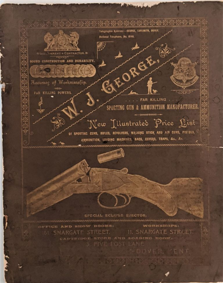 W. J. George, Far Killing, Sporting Gun & Ammunition Manufacturer. New Illustrated Price List of Sporting Guns, Rifles, Revolvers, Walking Stick and Air Guns, Pistols, Ammunition, Loading Machines, Bags, Covers, Traps, &c. &c. Trade Catalogue: Sporting Rifles.