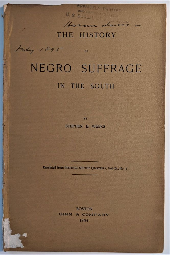 The History of Negro Suffrage in the South. Stephen B. Weeks.
