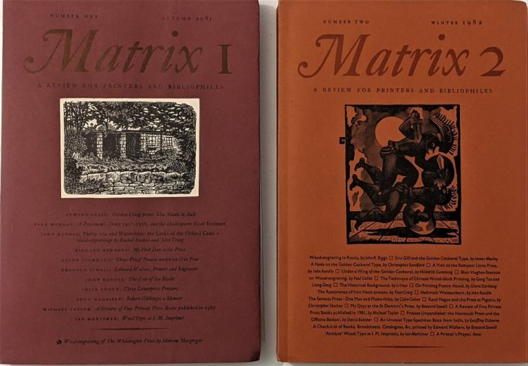 Matrix: a Review for printers and bibliophiles. No. 1-36 [complete], with additions. Randle, John, & Rosalind Randle, editors. :. Whittington Press.