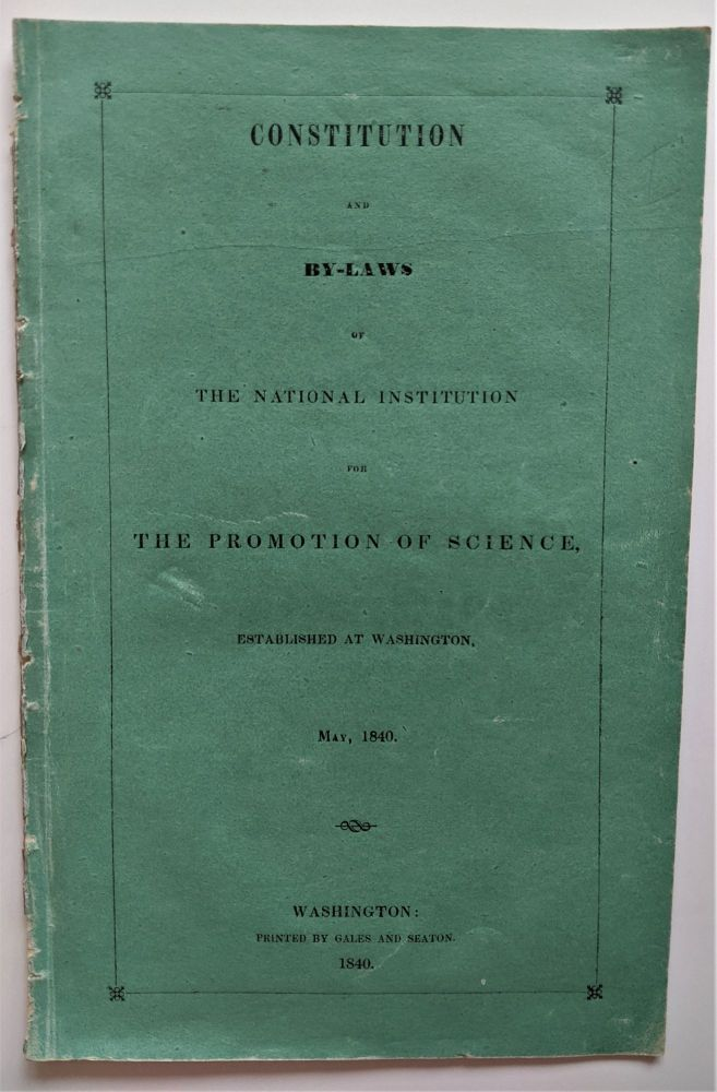 Constitution and By-Laws of the National Institution for the Promotion of Science, established at Washington, May, 1840. Smithsonian Institution.