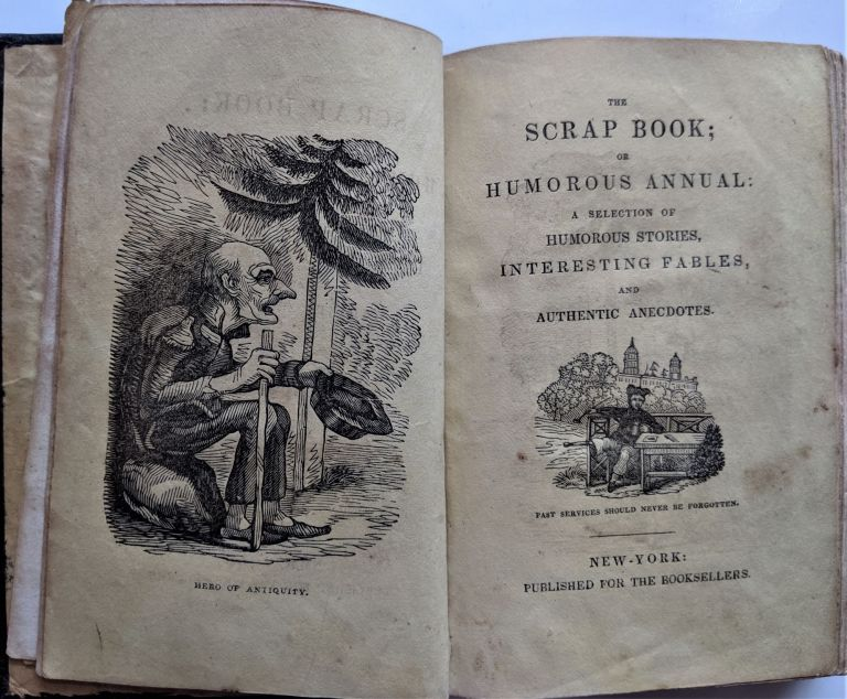 The Scrap Book; A Selection of Humorous Stories, Interesting Fables, and Authentic Anecdotes. Humor.