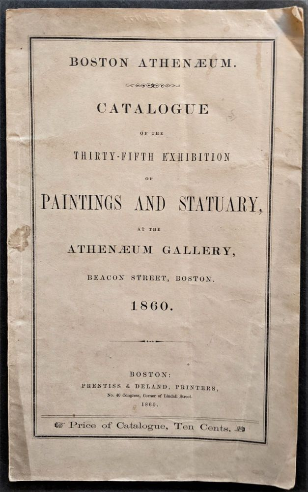 Catalogue of the Thirty-Fifth Exhibition of Paintings and Statuary, at the Athenaeum Gallery, Beacon Street, Boston, 1860. Boston Athenaeum.