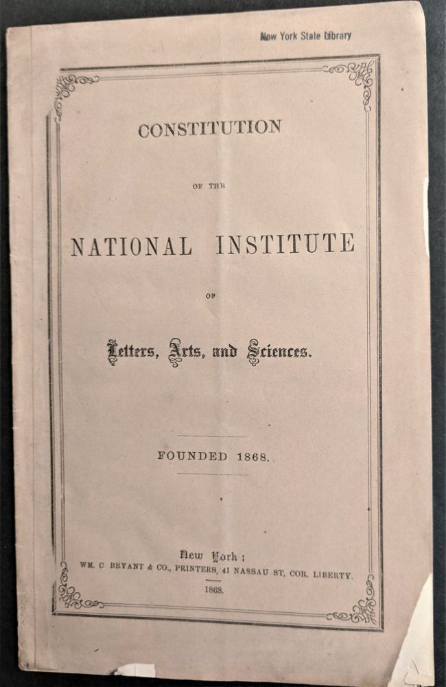 Constitution of the National Institute of Letters, Arts, and Sciences. Founded 1868.