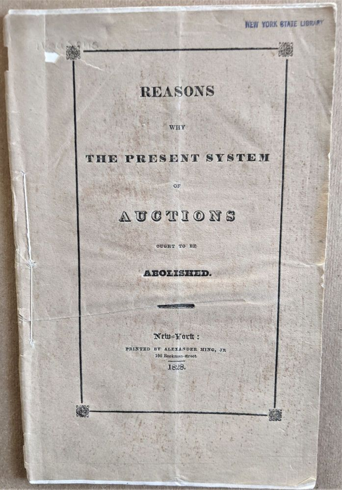 Reasons why the Present System of Auction ought to be Abolished. Leggett. Thomas Haight.