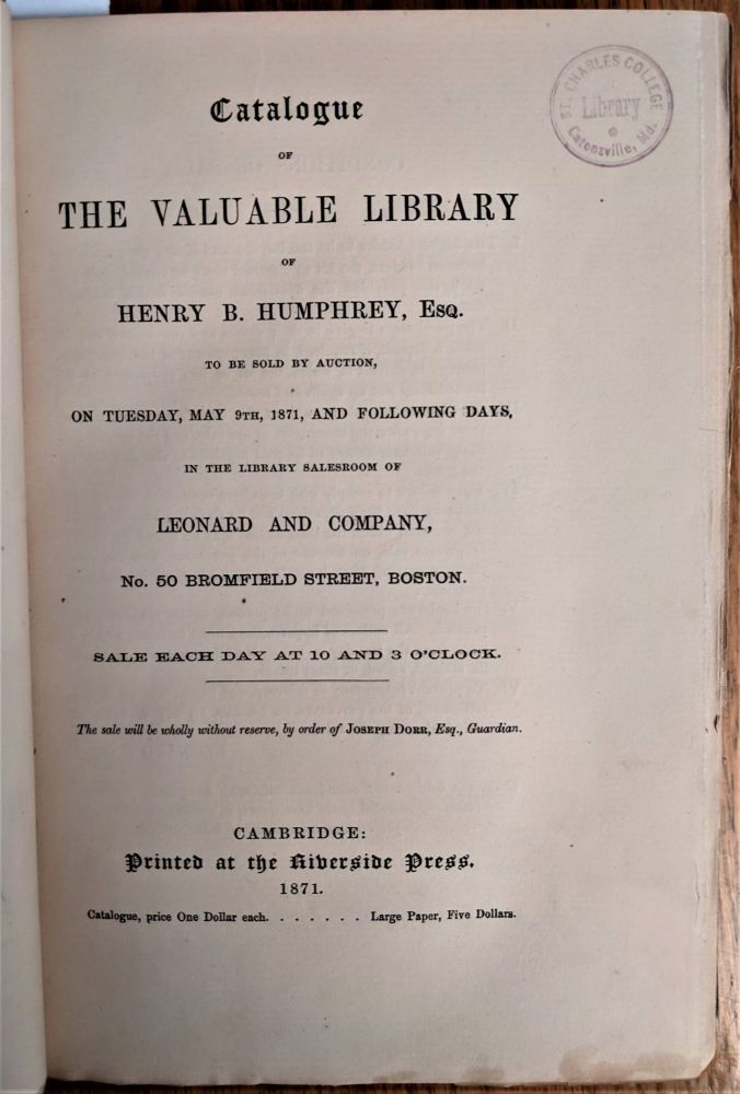 Catalogue of the Valuable Library. . .In the Library Sales Room of Leonard and Company. Henry B. Humphrey.