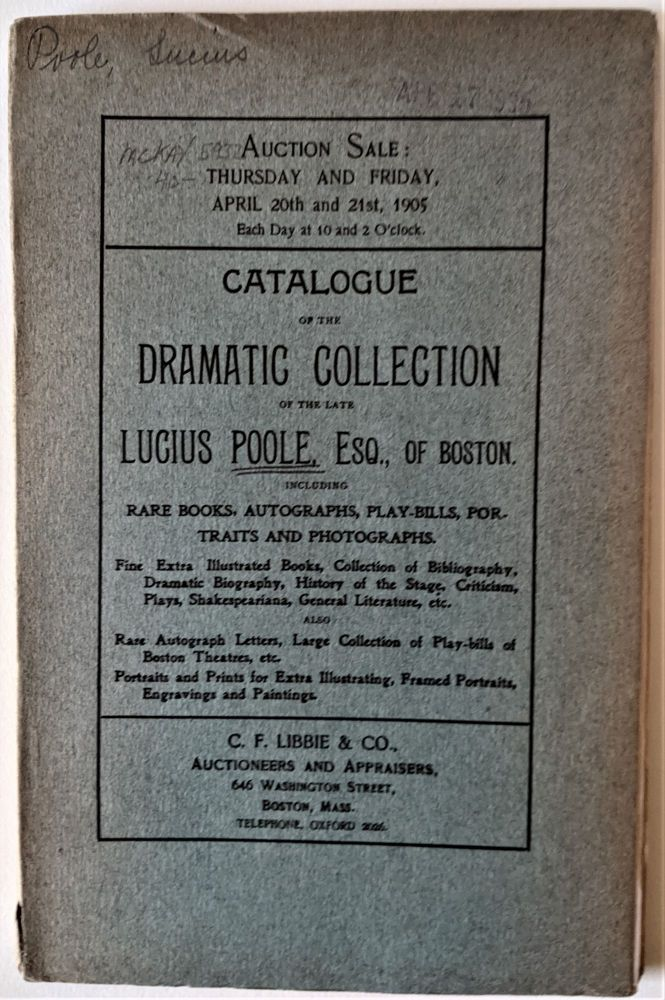 Catalogue of the Dramatic Collection of the late Lucius Poole, Esq., of Boston. Lucius Poole.