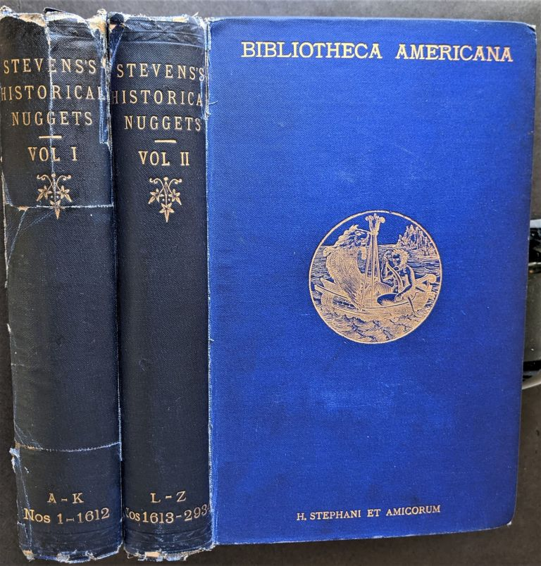 Historical Nuggets. Bibliotheca Americana or a Descriptive Account of My Collection of Rare Books Relating to America. Henry Stevens.