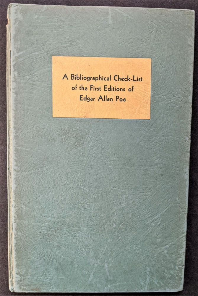 A Census of First Editions and Source Materials by Edgar Allan Poe in American Collections. I : A Bibliographical Check-list of First Editions of Edgar Allan Poe. Compiled by Charles F. Heartman and Kenneth Rede. Charles F. Heartman.