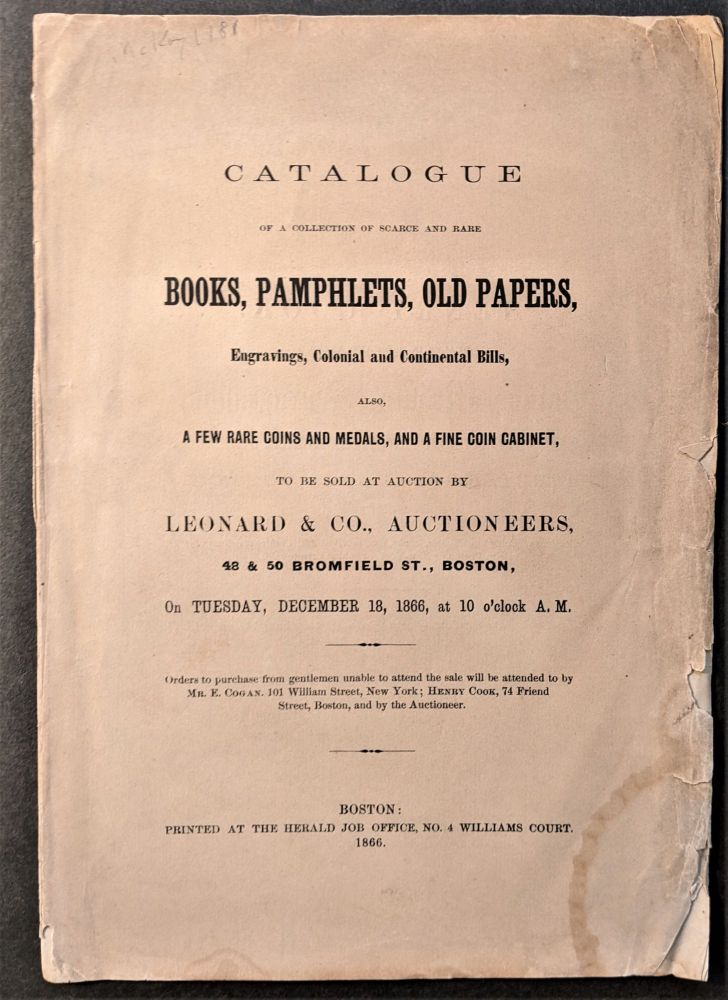 Catalogue of a Collection of Scarce and Rare Books, Pamphlets, Old Papers, Engravings, Colonial and Continental Bills . . Leonard, Auctioneers Co.