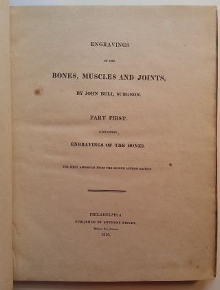 Engravings of the Bones, Muscles and Joints. John M. D. Bell