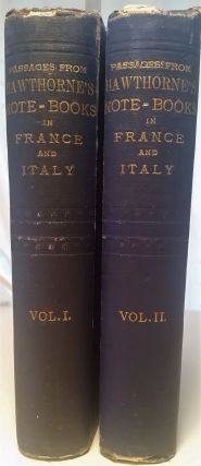 Passages from the French and Italian notebooks. Nathaniel Hawthorne