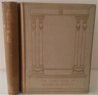 The Early Work, with a Preliminary Note by H. C. Marillier, [with] The Later Work. . Aubrey...