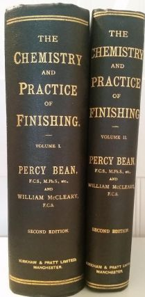 The Chemistry and Practice of Finishing. A Practical Treatise on Bleaching, and the Finishing of...