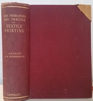 The Principles and Practice of Textile Printing. Edmund Knecht, James Best Fothergill