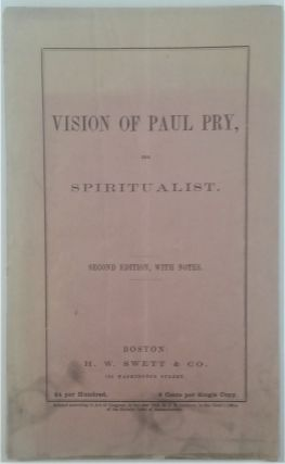 Vision of Paul Pry, the Spiritualist. Second edition with Notes