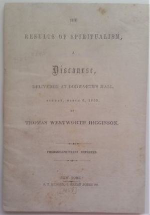 The Results of Spiritualism, a Discourse, Delivered at Dodworth's Hall Sunday, March 6, 1859....