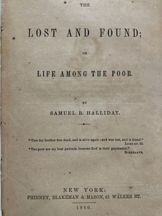 The Lost And Found; Or Life Among The Poor.