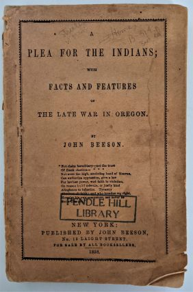 Beeson, John. A Plea for Indians; with Facts and Features of the Late War in Oregon. John Beeson
