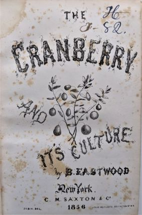 A Complete Manual for the Cultivation of the Cranberry, with a Description of the Best Varieties