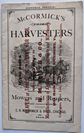 McCormick's Prize Harvesters, Mowers and Reapers. Chicago: Goodman & Donnelley, [1868]. C. H....