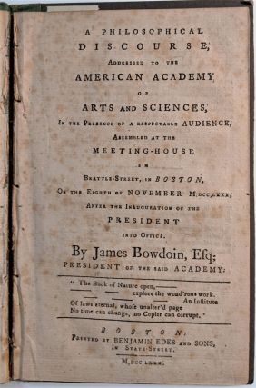 A Philosophical Discourse, Addressed to the American Academy of Arts and Sciences . . . On the...