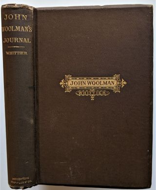 The Journal of John Woolman. With an Introduction by John G. Whittier. Tenth Edition. John Woolman