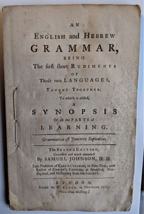 An English and Hebrew grammar, being the first short rudiments of those two languages, taught...