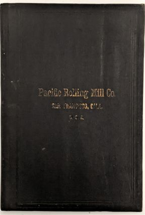 Price List and Catalogue of the Pacific Rolling Mill Company, Manufacturers of Iron and Steel. Seventh Edition.