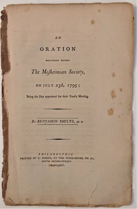 An Oration Delivered Before the Mosheimian Society, on July 23rd, 1795; Being the day Appointed...