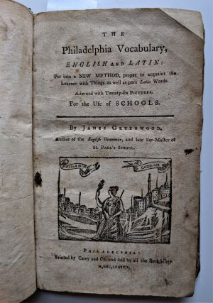 "The Philadelphia Vocabulary, English and Latin"" Put into a New Method proper to acquaint the..."