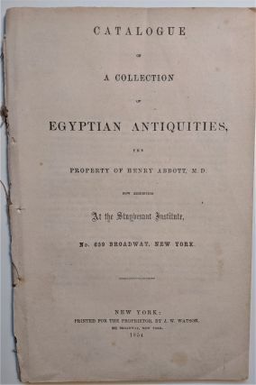 Catalogue of a Collection of Egyptian Antiquities, the property of Henry Abbott, M. D. now...