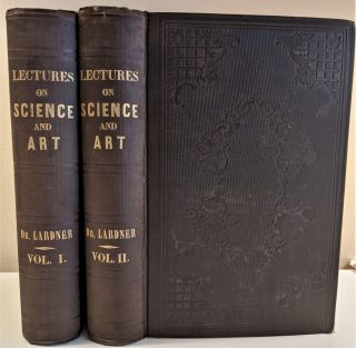Popular Lectures on Science and Art; Delivered in the Principal Cities and Towns of the United...