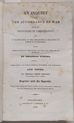 An Inquiry into the Accordance of War with the Principles of Christianity; and an Examination of...