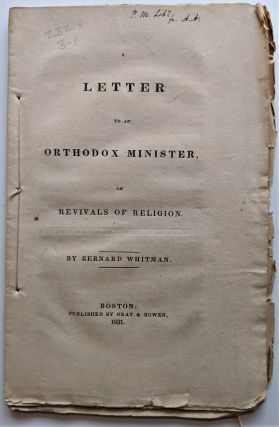 A Letter to an Orthodox Minister, on Revivals of Religion. Bernard Whitman