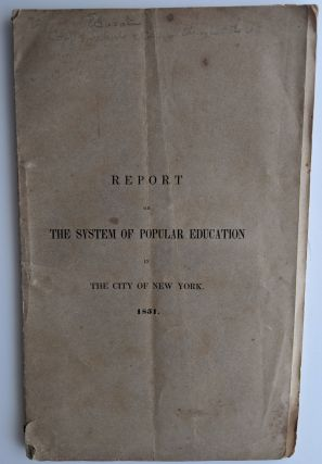 Report of the System of Popular Education in the City of New York. Presented to the Board of Education. May 28, 1851. New York:
