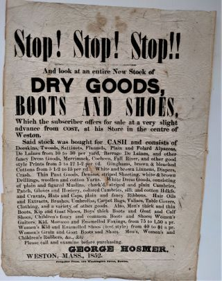 Stop! Stop! Stop!! and Look at an Entire New Stock of Dry Goods, Boots and Shoes, which the...