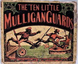 The Ten Little Mulligan Guards. McLoughlin Brothers, Edward Harrington