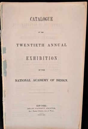 Catalogue of the Twentieth Annual Exhibition of the National Academy of Design. National Academy...