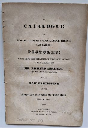 Catalogue of Italian, Flemish, Spanish, Dutch, French, and English Pictures; which have been...