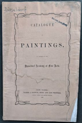 Catalogue of Paintings by Artists of The Dusseldorf Academy of Art, Now on Exhibition at 548...