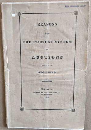 Reasons why the Present System of Auction ought to be Abolished. Leggett. Thomas Haight
