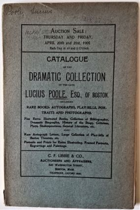 Catalogue of the Dramatic Collection of the late Lucius Poole, Esq., of Boston. Lucius Poole