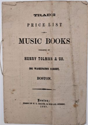 Trade Price List of Music Books Published by Henry Tolman & Co. Music Catalogue. Henry Tolman